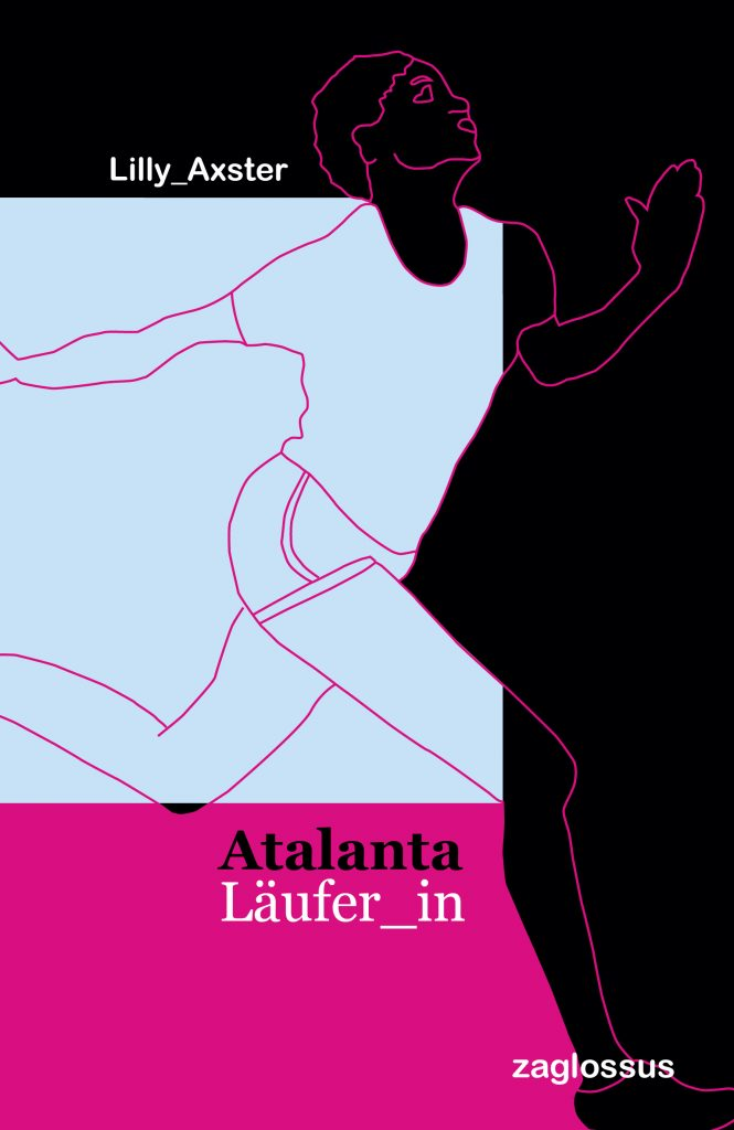 Vorderseite vom Buch: Atalanta Läufer_in - Eine Läuferin gezeichnet in blau und pink rennt in ein schwarzes Feld